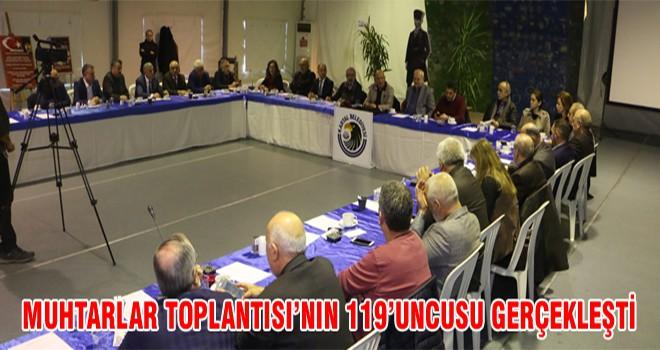 Muhtarlar Toplantısı'nın 119'uncusu Gerçekleşti