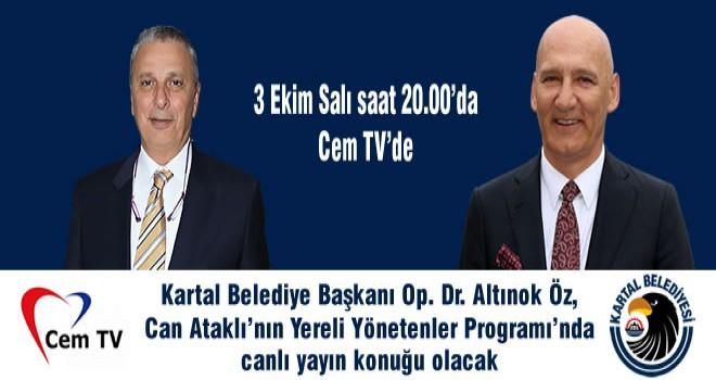Kartal Belediye Başkanı Op. Dr. Altınok Öz, 3 Ekim Salı saat 20.00'da Cem TV'de.