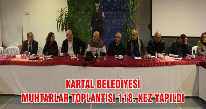 Kartal Belediyesi Muhtarlar Toplantısı 118. Kez Yapıldı