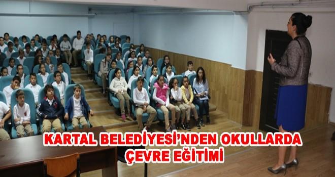 KARTAL BELEDİYESİ'NDEN OKULLARDA ÇEVRE EĞİTİMİ