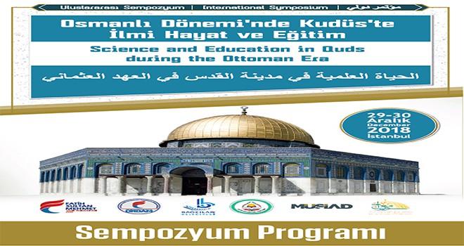 Osmanlı Dönemi'nde Kudüs, Uluslararası Sempozyumunda Konuşulacak
