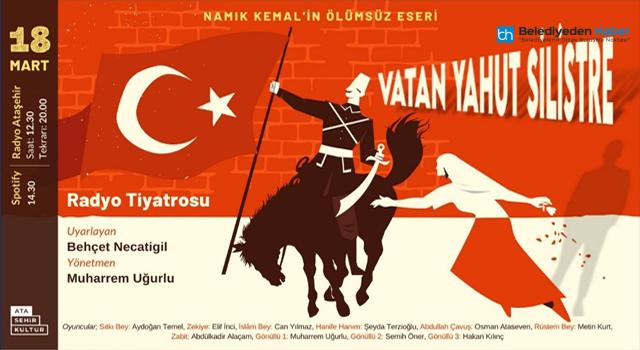 """18 MART'A ÖZEL """"VATAN YAHUT SİLİSTRE"""" RADYO ATAŞEHİR'DE"""