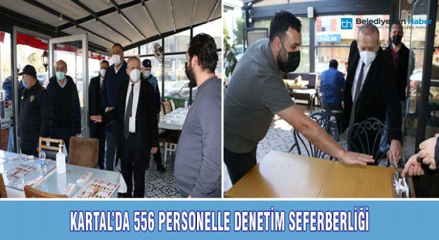 KARTAL'DA 556 PERSONELLE DENETİM SEFERBERLİĞİ