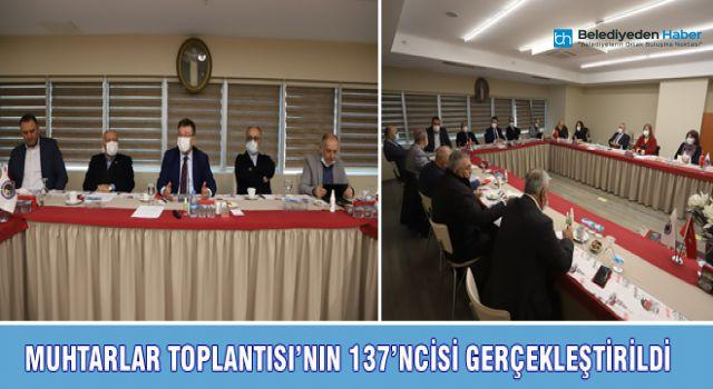 MUHTARLAR TOPLANTISI'NIN 137'NCİSİ GERÇEKLEŞTİRİLDİ