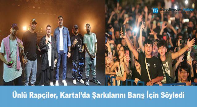 ünlü Rapçiler, Kartal'da Şarkılarını Barış İçin Söyledi
