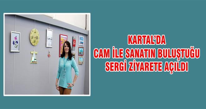 Kartal'da Cam İle Sanatın Buluştuğu Sergi Ziyarete Açıldı