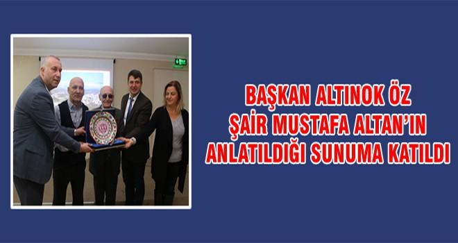 Başkan Altınok Öz Şair Mustafa Altan'ın Anlatıldığı Sunuma Katıldı