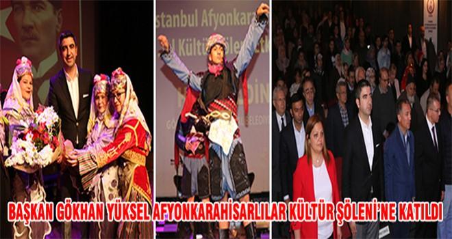 Başkan Gökhan Yüksel Afyonkarahisarlılar Kültür Şöleni'ne Katıldı