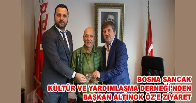 Bosna Sancak Kültür Ve Yardımlaşma Derneği'nden Başkan Altınok Öz'e Ziyaret