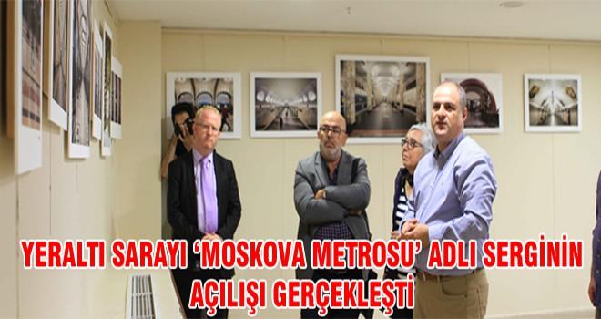 Yeraltı Sarayı 'Moskova Metrosu' Adlı Serginin Açılışı Gerçekleşti