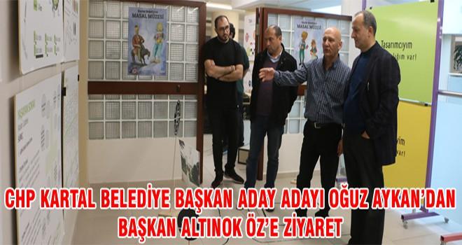 CHP Kartal Belediye Başkan Aday Adayı Oğuz Aykan'dan Başkan Altınok Öz'e Ziyaret