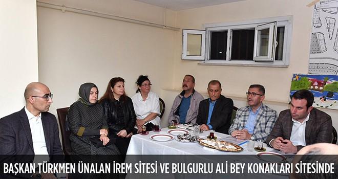 Başkan Türkmen Ünalan İrem Sitesi Ve Bulgurlu Ali Bey Konakları Sitesinde