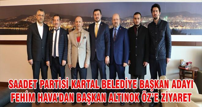 Saadet Partisi Kartal Belediye Başkan Adayı Fehim Hava'dan Başkan Altınok Öz'e Ziyaret