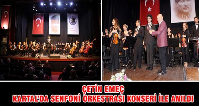 Çetin Emeç Kartal'da Senfoni Orkestrası Konseri İle Anıldı