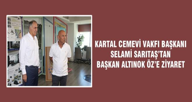 KARTAL CEMEVİ VAKFI BAŞKANI SELAMİ SARITAŞ'TAN BAŞKAN ALTINOK ÖZ'E ZİYARET