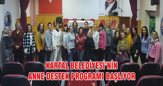 KARTAL BELEDİYESİ'NİN ANNE DESTEK PROGRAMI BAŞLIYOR