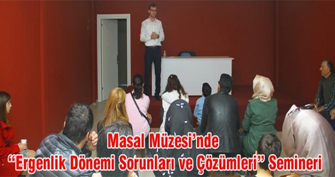 """Masal Müzesi'nde """"Ergenlik Dönemi Sorunları ve Çözümleri"""" Semineri"""