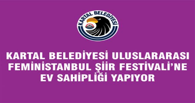 Kartal Belediyesi Uluslararası Feministanbul Şiir Festivali'ne Ev Sahipliği Yapıyor