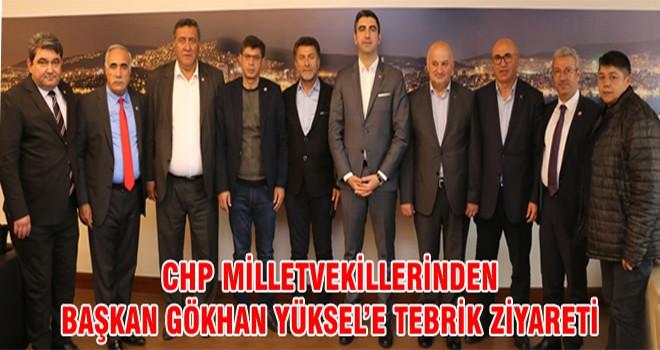 CHP Millet Vekillerinden Başkan Gökhan Yüksel'e Tebrik Ziyareti