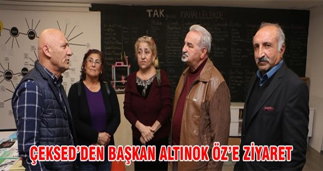 Çeksed'den Başkan Altınok Öz'e Ziyaret