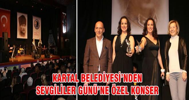 KARTAL BELEDİYESİ'NDEN SEVGİLİLER GÜNÜ'NE ÖZEL KONSER