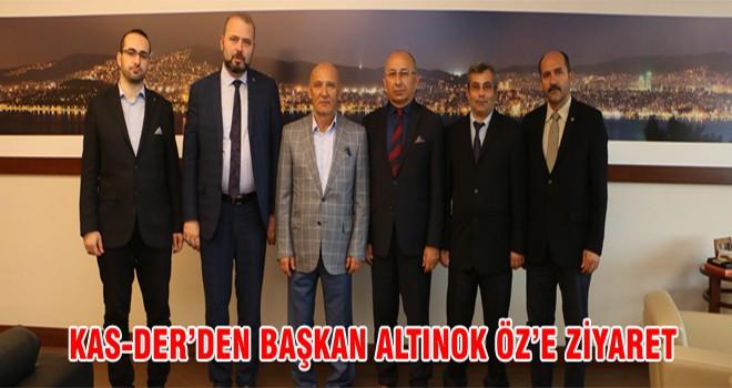 Kas-der 'den Başkan Altınok Öz'e Ziyaret