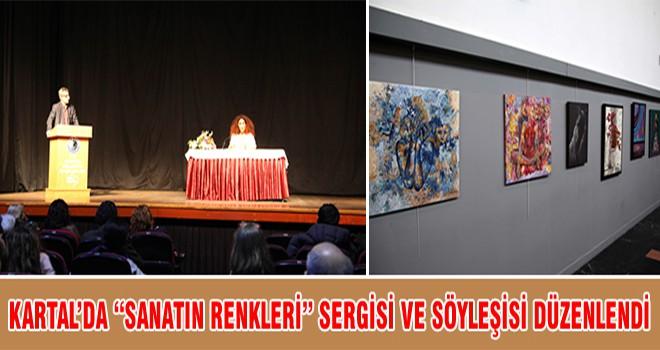 """Kartal'da """"Sanatın Renkleri"""" Sergisi Ve Söyleşisi Düzenlendi"""