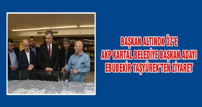 Başkan Altınok Öz'e AKP Kartal Belediye Başkan Adayı Ebubekir Taşyürek'ten Ziyaret