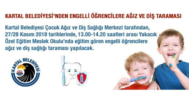 Kartal Belediyesi'nden Engelli Öğrencilere Ağız Ve Diş Taraması