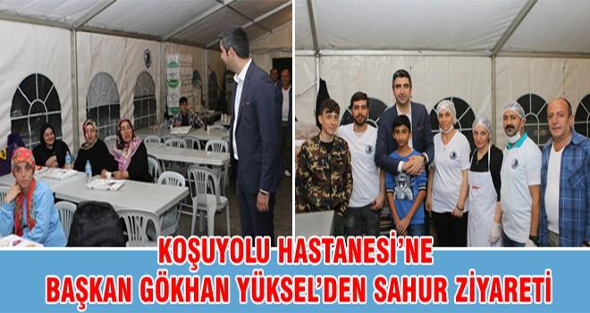 Koşuyolu Hastanesi'ne Başkan Gökhan Yüksel'den Sahur Ziyareti