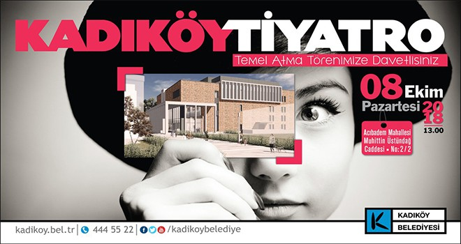 Kadıköy Tiyatro'nun Temeli Atılıyor