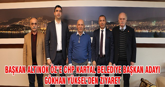 Başkan Altınok Öz'e CHP Kartal Belediye Başkan Adayı Gökhan Yüksel'den Ziyaret