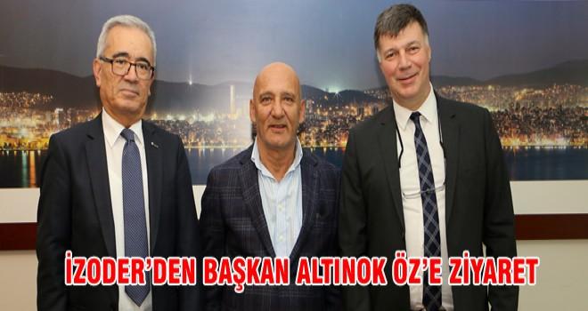 İZODER'DEN BAŞKAN ALTINOK ÖZ'E ZİYARET