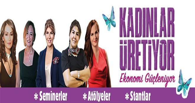 Kadınlar Üretiyor Ekonomi Güçleniyor