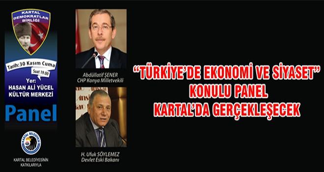 """""""Türkiye'de Ekonomi Ve Siyaset"""" Konulu Panel Kartal'da Gerçekleşecek"""