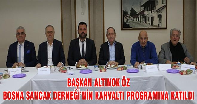 Başkan Altınok Öz Bosna Sancak Derneği'nin Kahvaltı Programına Katıldı