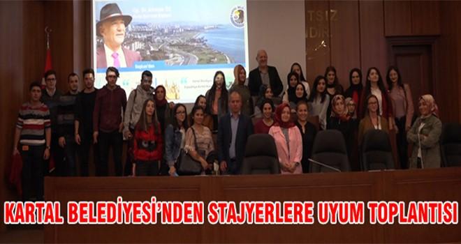Kartal Belediyesi'nden StajyerlereE Uyum Toplantısı