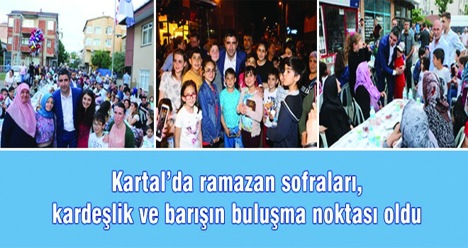 Kartal'da Ramazan Sofraları, Kardeşlik Ve Barışın Buluşma Noktası Oldu
