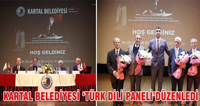 KARTAL BELEDİYESİ 'TÜRK DİLİ PANELİ'DÜZENLEDİ
