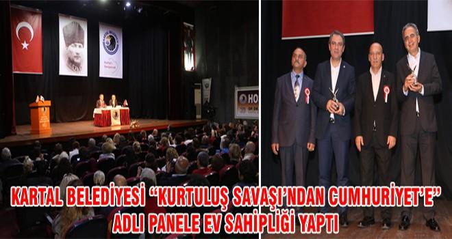 """Kartal Belediyesi """"Kurtuluş Savaşı'ndan Cumhuriyet'e"""" Adlı Panele Ev Sahipliği Yaptı"""