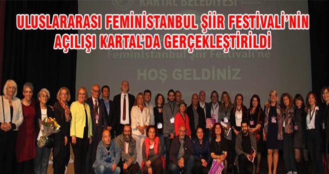 Uluslararası Feministanbul Şiir Festivali'nin Açılışı Kartal'da Gerçekleştirildi