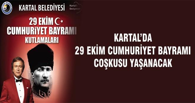 Kartal'da 29 Ekim Cumhuriyet Bayramı Coşkusu Yaşanacak