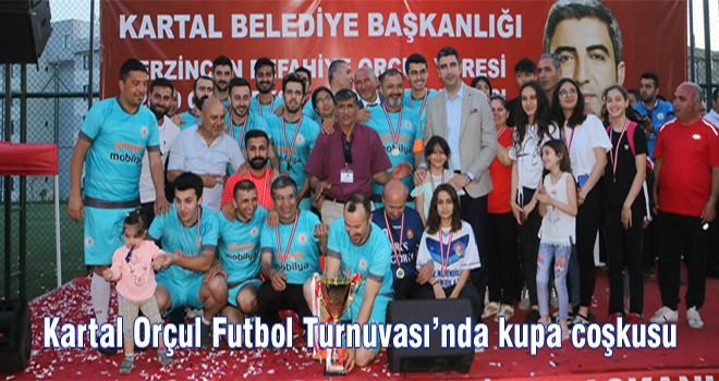 Kartal Orçul Futbol Turnuvası'nda kupa coşkusu