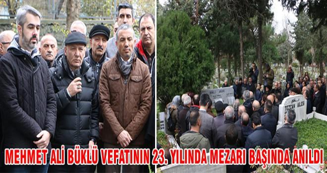 Mehmet Ali Büklü Vefatının 23. Yılında Mezarı Başında Anıldı