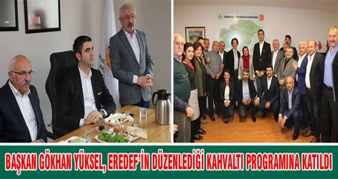 Başkan Gökhan Yüksel, Eredef'in Düzenlediği Kahvaltı Programına Katıldı