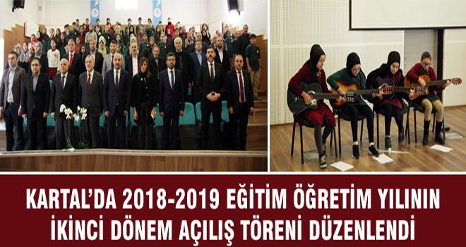 Kartal'da 2018-2019 Eğitim Öğretim Yılının İkinci Dönem Açılış Töreni Düzenlendi