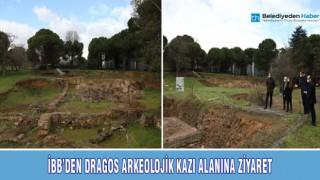 İBB'DEN DRAGOS ARKEOLOJİK KAZI ALANINA ZİYARET