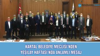 KARTAL BELEDİYE MECLİSİ'NDEN YEŞİLAY HAFTASI'NDA ANLAMLI MESAJ