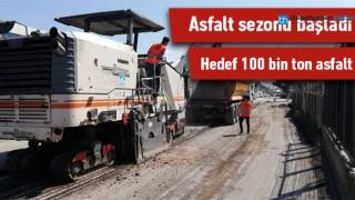 ASFALT SEZONU BAŞLADI HEDEF 100 BİN TON ASFALT